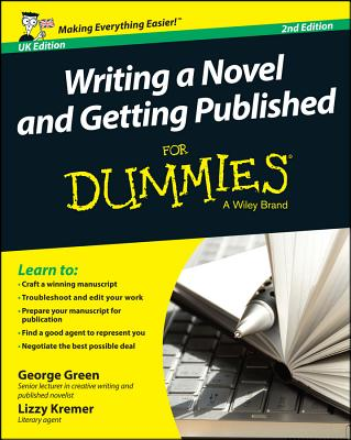 Writing a Novel & Getting Published for Dummies By Green, George/ Kremer, Lizzy E.