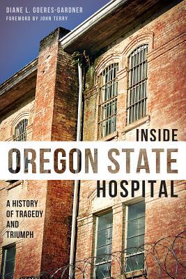 Inside Oregon State Hosptial By Goeres-gardner, Diane L.